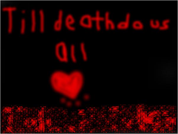 Till death do us all