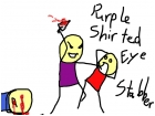 Purple Shirted Eye Stabber