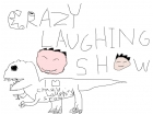 CrazyLaughingShow And Day