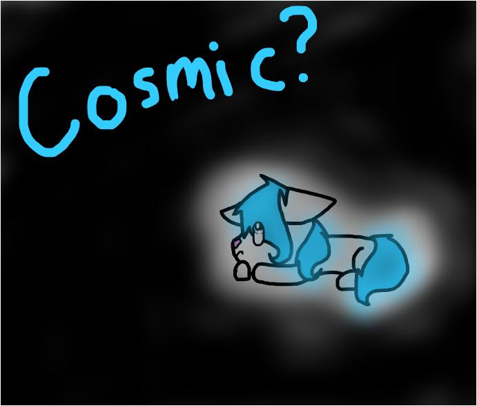 Cosmic?