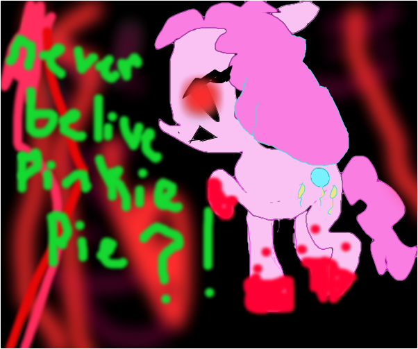 never belive in pinkie pie?