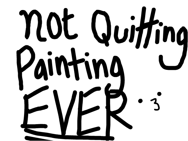 NOT QUITING