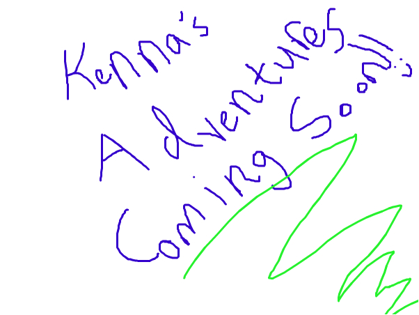 kenna's adventures coming soon!!