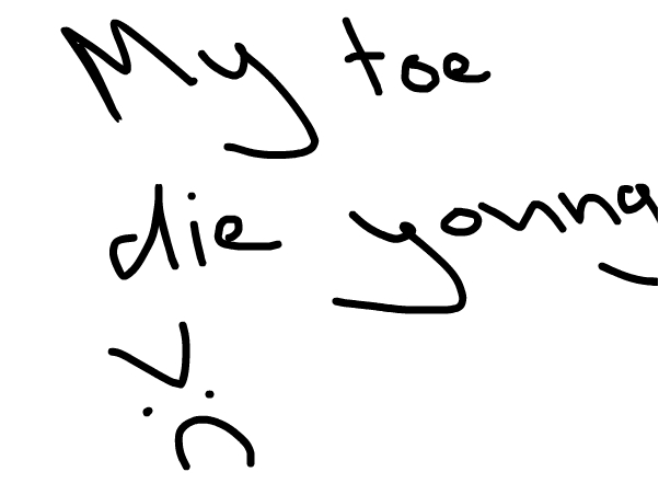 my toe die young >:C