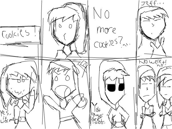 no more COOKIES?!?/NO WERE NOT! ~Ben