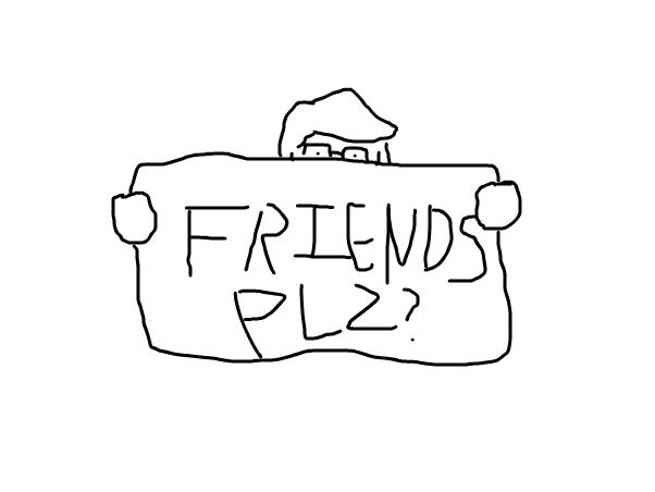 Friends Plz?