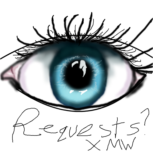 REQUESTS? QUICK EYE