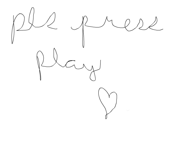 Pls press play