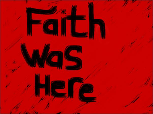 Faith is now extinct