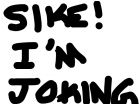 Sike! I;m joking Tartor! ;3