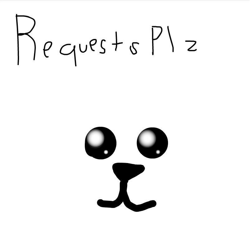 requests plz