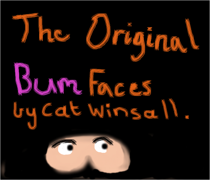 The Orignal Bum Faces By Cat Winsall