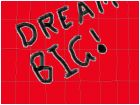 Dream big Graffiti