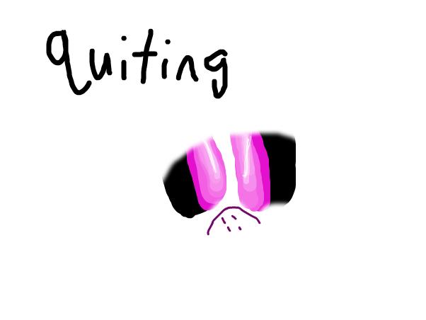 quiting! (read decs.)