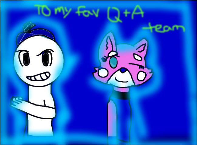 To my fave Q+A team