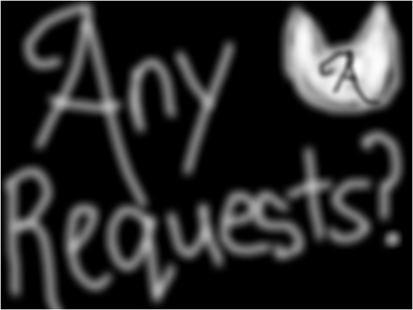 Any Requests...?