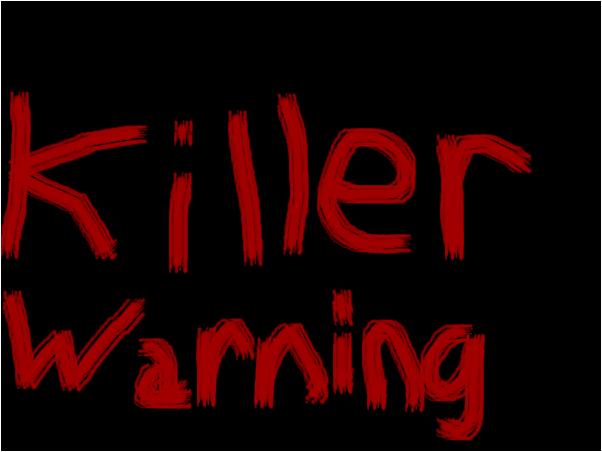 Killer Warning