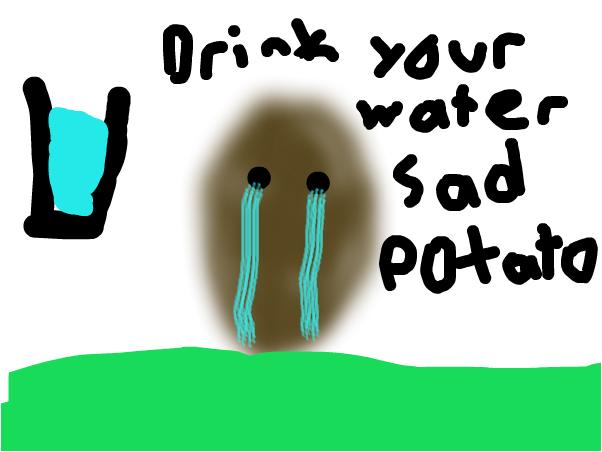 Sad potato 6