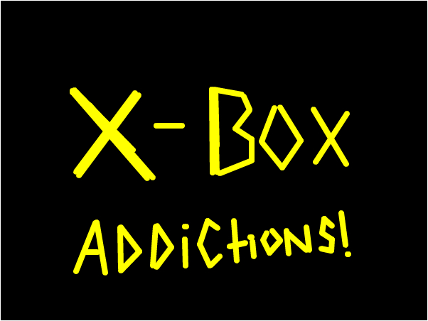X- Box addictionz