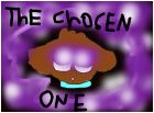 THE CHOSEN ONE!!