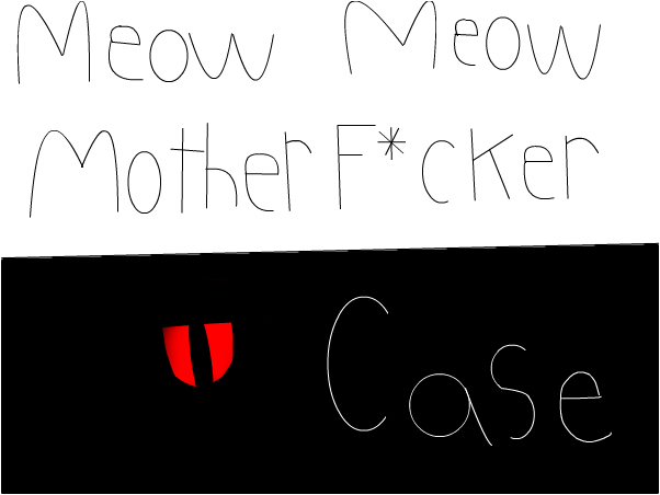 Meow Meow Mother F*cker