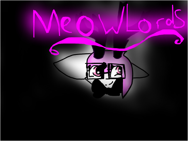 FAN ART OF:MeowLords