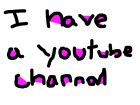 i have a youtube channle