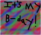 my b-day