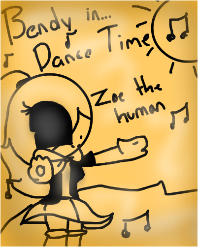 """bendy in """"dance time"""" with zoe the human"""