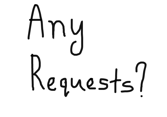 any requests ?