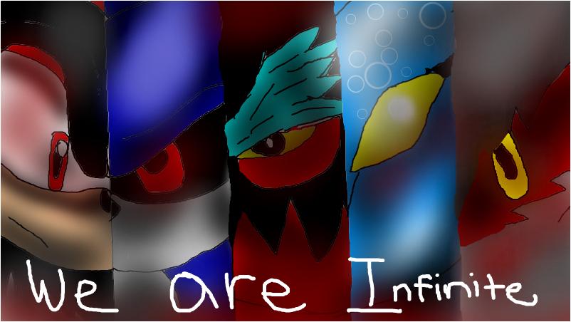 We...Are...Infinite