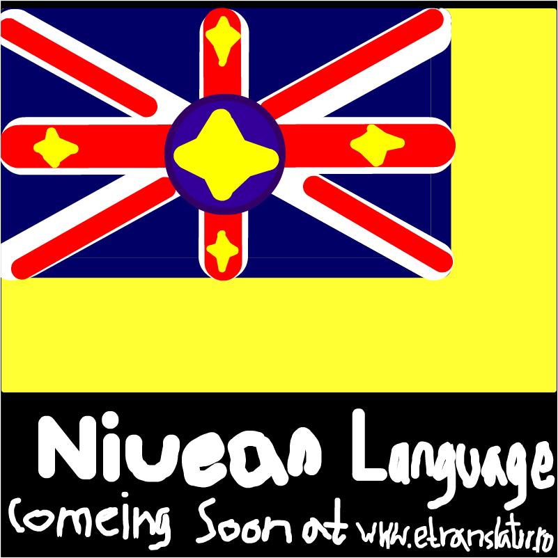 Niuean language comeing soon at www.etranslator.ro