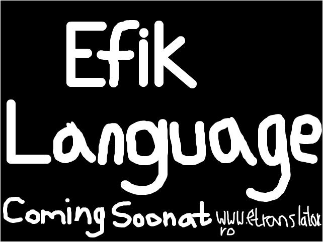 Efik language comeing soon at www.etranslator.ro
