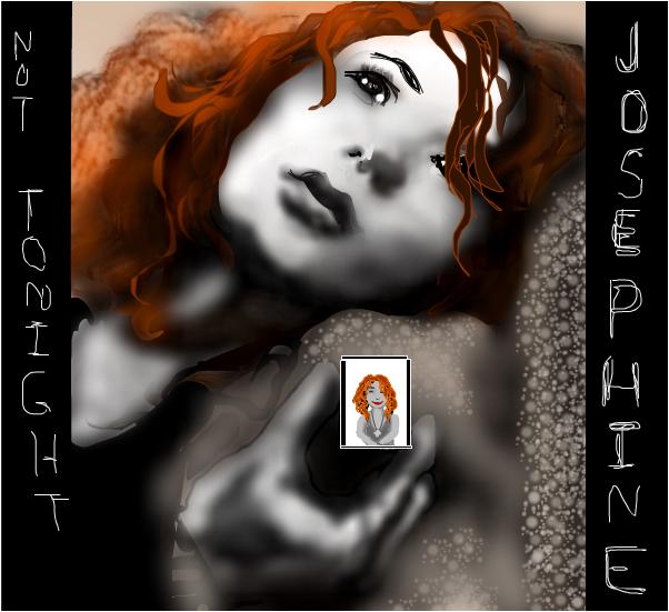 Not Tonight Josephine