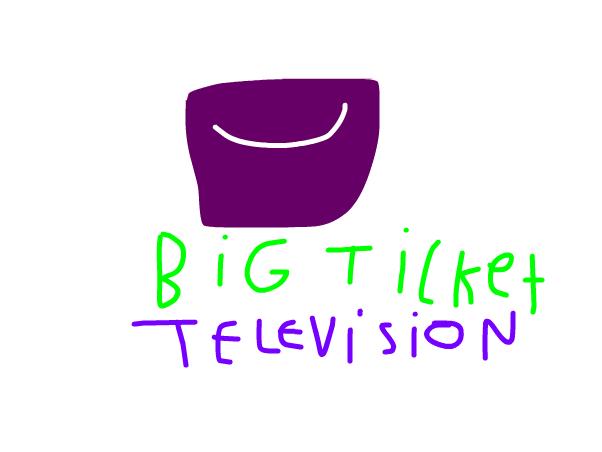 Big Ticket Television (2006-2011) Remake
