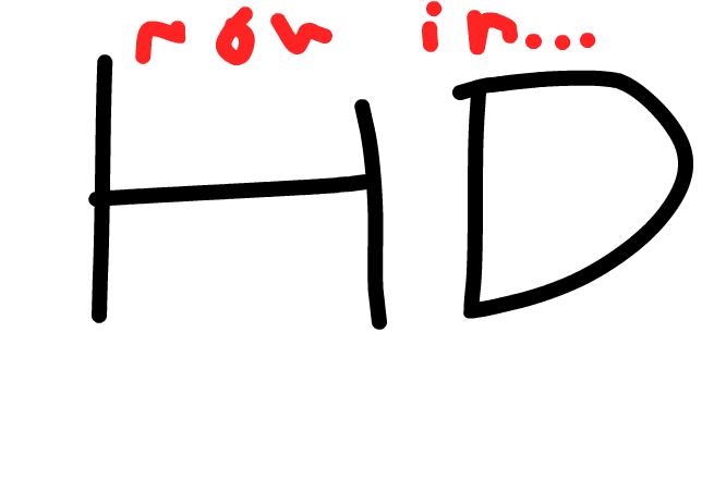 Now In... HD!!!