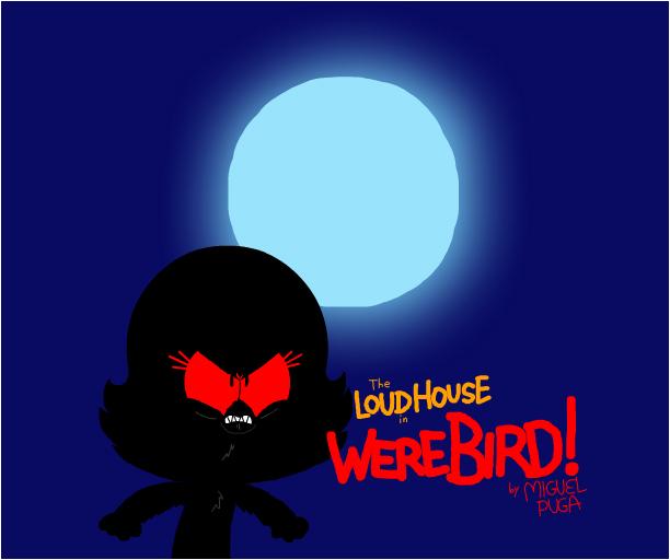 The Loud House in Were-Bird!