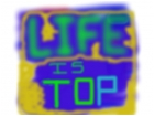 Life is Top